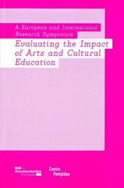Vente livre :  Evaluating the impact of arts and cultural education (anglais) - a european and international resear  - Collectif - Symposium Europeen E