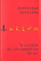La Societe De Consommation De Soi ; Politique De La Publicite - Intérieur - Format classique
