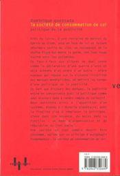 La Societe De Consommation De Soi ; Politique De La Publicite - 4ème de couverture - Format classique