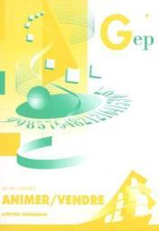 Animer/Vendre. Activites Thematiques. Bac Pro Commerce. 2e Edition - Couverture - Format classique