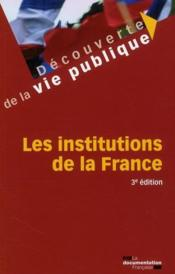 Vente livre :  Les institutions de la France (3e édition)  - Denis Chaumier - Collectif
