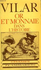 Or Et Monnaie Dans L'Histoire 1450 - 1920 . Collection Champ N° 29 - Couverture - Format classique