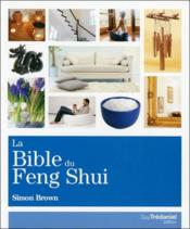 Vente livre :  La bible du feng shui  - Simon Brown