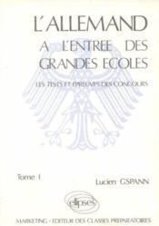 L'Allemand A L'Entree Des Grandes Ecoles Les Tests Et Epreuves Des Concours Tome 1 - Couverture - Format classique