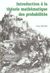 Introduction A La Theorie Mathematique Des Probabilites - Intérieur - Format classique