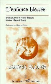 L'Enfance Blessee ; Journaux, Recits Et Poemes D'Enfants De Deux Villages De Bosnie - Intérieur - Format classique