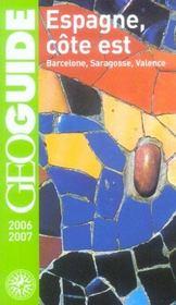 Geoguide ; Espagne, Côte Est ; Barcelone, Saragosse, Valence (Edition 2006-2007 - Intérieur - Format classique