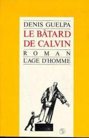 Le Batard De Calvin - Couverture - Format classique