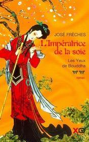 L'Imperatrice De La Soie - Tome 2 - Les Yeux De Bouddha - Intérieur - Format classique