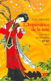 L'Imperatrice De La Soie - Tome 2 - Les Yeux De Bouddha - Couverture - Format classique