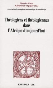 Théologiens et théologiennes dans l'Afrique d'aujourd'hui - Couverture - Format classique