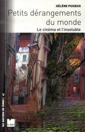 Petits dérangements du monde ; le cinéma et l'insoluble - Intérieur - Format classique