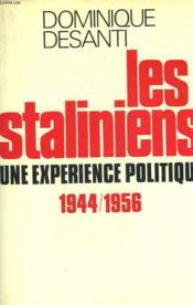 Les Staliniens. Une Experience Politique 1944/1956. - Couverture - Format classique