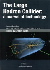 Vente livre :  The large hadron collider ; a marvel of technology  - Lyndon Evans