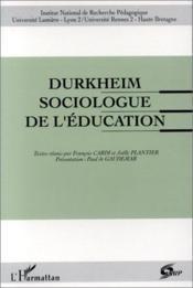 Durkheim ; sociologue de l'éducation - Couverture - Format classique