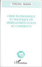 Crise Economique Et Politi-Que De Dereglementation Au - Couverture - Format classique
