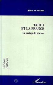 Tahiti et la France ; le partage du pouvoir - Intérieur - Format classique