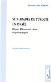 Sépharades de Turquie en Israël ; éléments d'histoire et de culture des Judéo-Espagnols - Couverture - Format classique