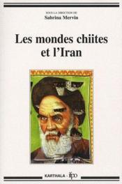 Les mondes chiites et l'Iran - Couverture - Format classique