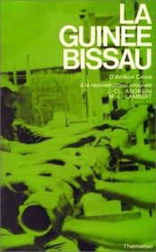 La Guinée-Bissau ; d'Amilcar Cabral à la reconstruction nationale - Couverture - Format classique