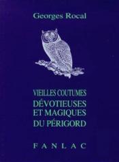 Vieilles coutumes devotieuses et magiques du perigord - Couverture - Format classique