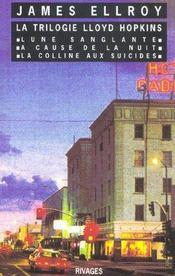 La trilogie Lloyd Hopkins ; lune sanglante ; à cause de la nuit ; la colline aux suicidés - Intérieur - Format classique