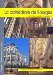 La cathédrale de Bourges - Couverture - Format classique