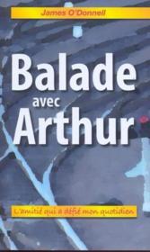 Balade avec Arthur ; l'amitié qui a défié mon quotidien - Couverture - Format classique