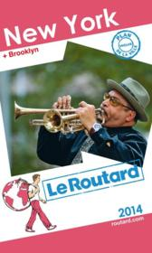 Guide Du Routard ; New York ; + Brooklyn (Edition 2014)  - Collectif