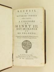 Recueil de diverses pièces servant à l'Histoire de Henry III, Roy de France et de Pologne. - Couverture - Format classique
