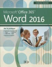Vente  Word 2016 ; Microsoft Office 365 par la pratique  - Collectif