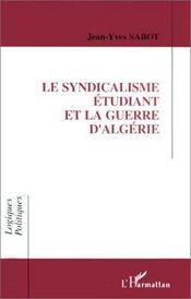 Le syndicalisme étudiant et la guerre d'Algérie - Intérieur - Format classique