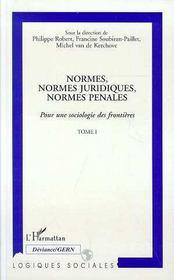 Normes, Normes Juridiques, Normes Penales ; Pour Une Sociologie Des Frontieres T.1 - Intérieur - Format classique