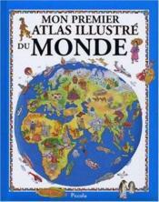 Mon premier atlas illustre du monde - Couverture - Format classique