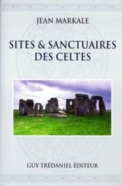 Sites Et Sanctuaires Des Celtes - Couverture - Format classique