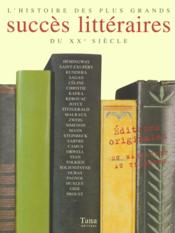 L'histoire des plus grands succès littéraires du XXe siècle. éditions originales. Hemingway, Saint-Exupéry, Kundera, Sagan... - Couverture - Format classique