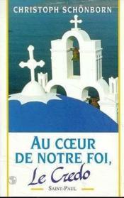Au coeur de notre foi, le credo - Couverture - Format classique