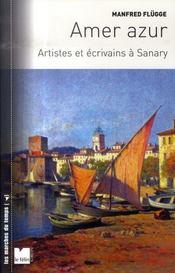 Amer azur ; artistes et écrivains à sanary - Intérieur - Format classique