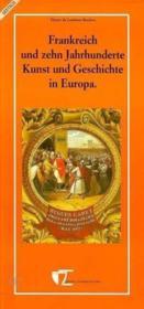 Frankreich und zehn Jahrhunderte Kunst und Geschichte in Europa - Couverture - Format classique