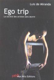 Ego trip ; la societe des artistes sans oeuvre - Intérieur - Format classique