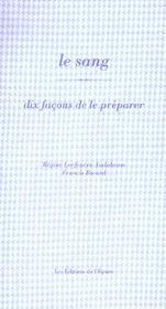 Dix Facons De Preparer ; Le Sang - Intérieur - Format classique