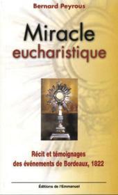 Miracle eucharistique ; recit et temoignages des evenements de bordeaux - Couverture - Format classique