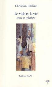 Le Vide Et La Vie. Coma Et Créations - Intérieur - Format classique