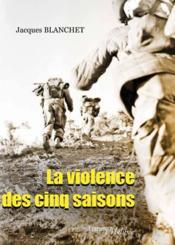 La violence des cinq saisons - Couverture - Format classique