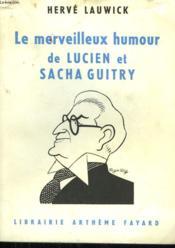Le Merveilleux Humour De Lucien Et Sacha Guitry. - Couverture - Format classique