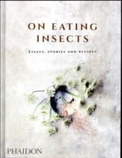 Vente livre :  On eating insects ; essays, stories and recipes  - Evans Joshua - Josh Evans