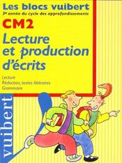 Bloc Lecture/Production D'Ecrits Cm2 Lecture,Redaction Textes Litteraires,Grammaire  - Collectif