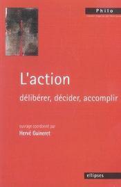 L'action ; délibérer, décider, accomplir - Intérieur - Format classique