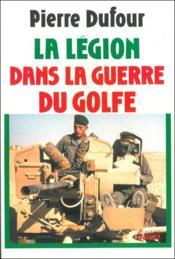 Le Legion Dans La Guerre Du Golfe - Couverture - Format classique