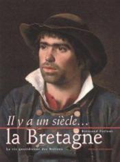 Il Y A Un Siecle... La Bretagne - Couverture - Format classique